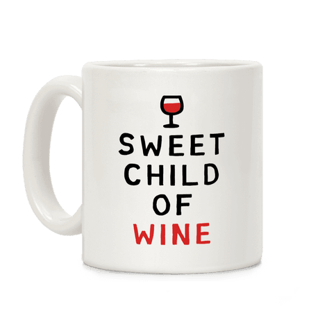 Sweet Child Of Wine Coffee Mug