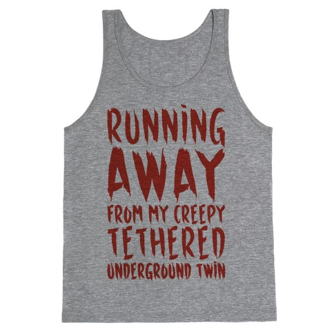 Running Away From My Creepy Tethered Underground Twin Tank Top