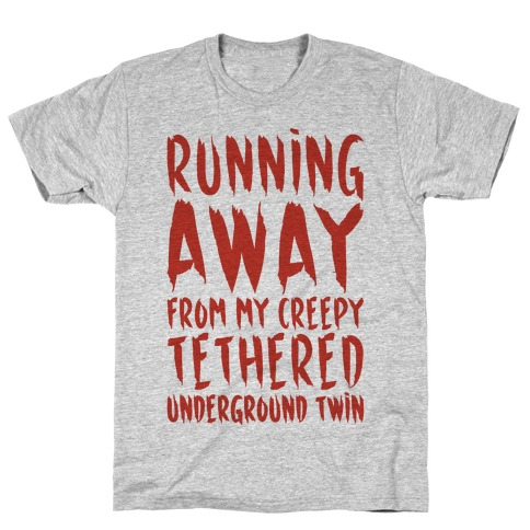Running Away From My Creepy Tethered Underground Twin T-Shirt