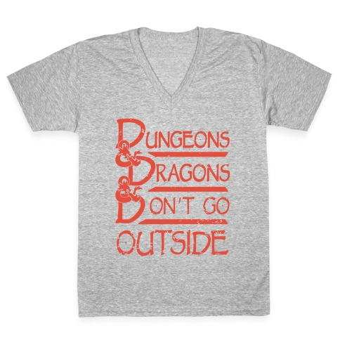 Dungeons & Dragons & Don't Go outside V-Neck Tee Shirt