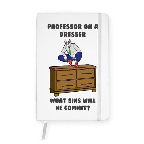 Professor On a Dresser Notebook