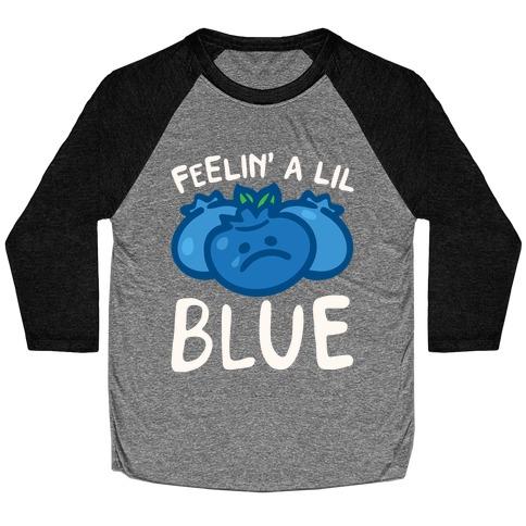 Feelin' A Lil Blue Blueberry Pun White Pun Baseball Tee