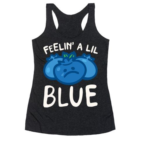 Feelin' A Lil Blue Blueberry Pun White Pun Racerback Tank Top