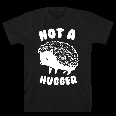 Not A Hugger Mens T-Shirt