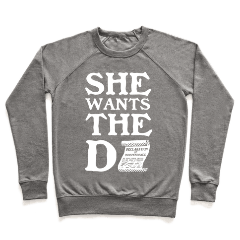 She Wants the Declaration of Independence Pullover