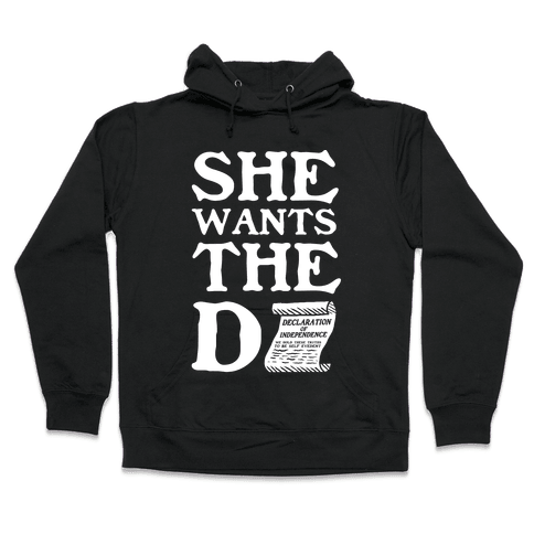 She Wants the Declaration of Independence Hooded Sweatshirt