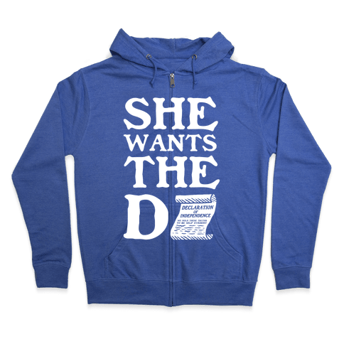 She Wants the Declaration of Independence Zip Hoodie