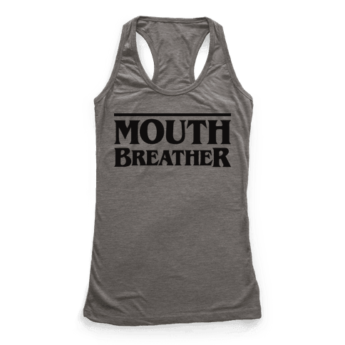 Mouth Breather Parody Racerback Tank Top