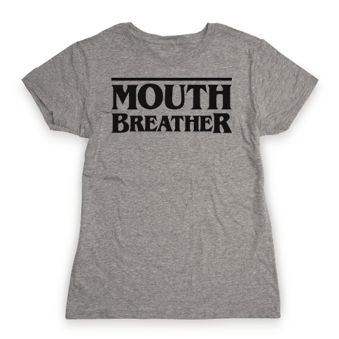 Mouth Breather Parody Womens T-Shirt