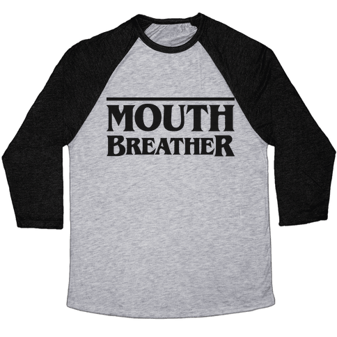 Mouth Breather Parody Baseball Tee