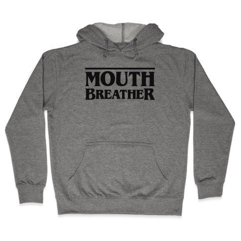 Mouth Breather Parody Hooded Sweatshirt