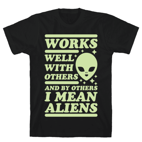 By Others I Mean Aliens Green Mens T-Shirt