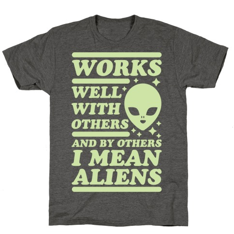 By Others I Mean Aliens Green T-Shirt