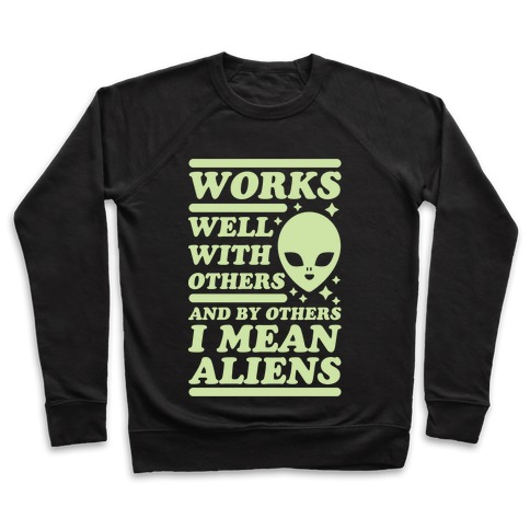By Others I Mean Aliens Green Pullover