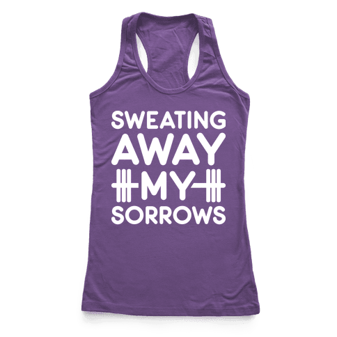 Sweating Away My Sorrows Racerback Tank Top
