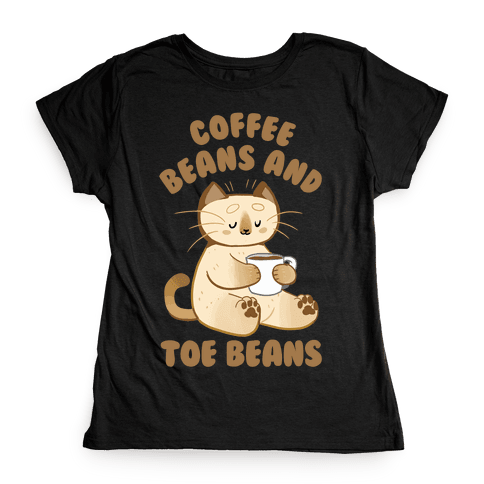 Coffee Beans and Toe Beans Womens T-Shirt