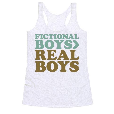 Fictional Boys > Real Boys Racerback Tank Top