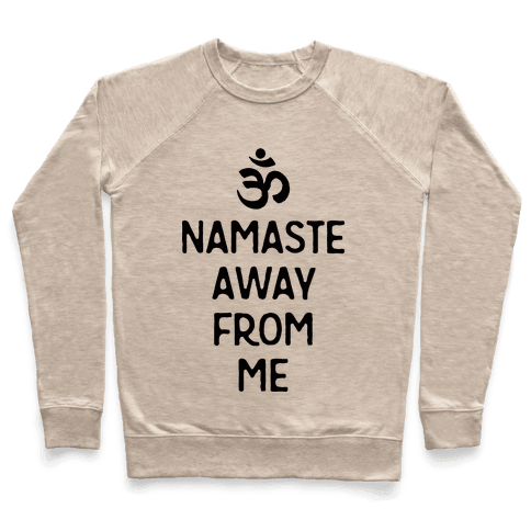 Namaste Away From Me Pullover