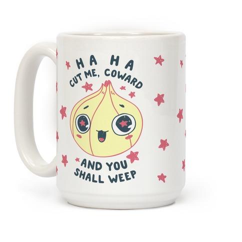 Cut Me Coward (Onion) Coffee Mug