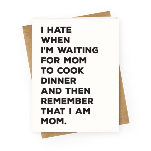Remember That I Am Mom Greeting Card
