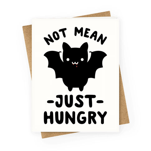 Not Mean Just Hungry Bat Greeting Card