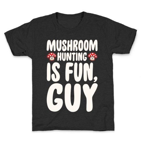 Mushroom Hunting Is Fun Guy White Print Kids T-Shirt