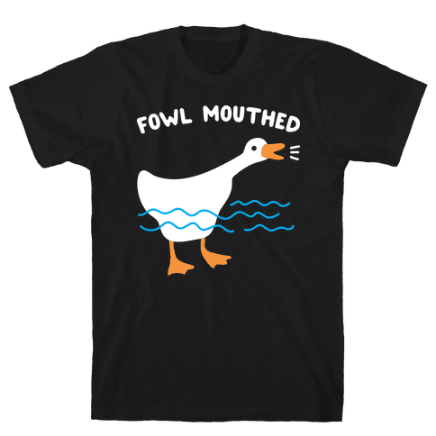 Fowl Mouthed Goose Mens/Unisex T-Shirt