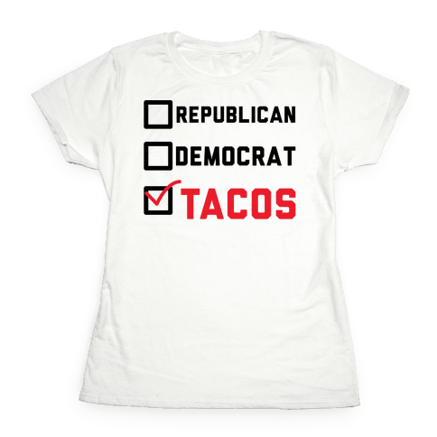 Republican Democrat Tacos Womens T-Shirt