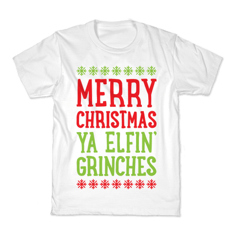 Merry Christmas Ya Elfin' Grinches Kids T-Shirt