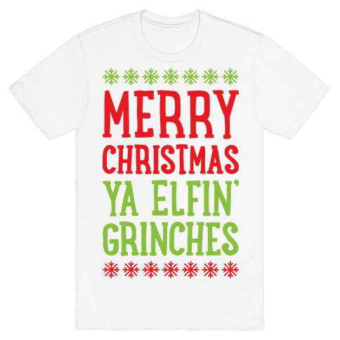Merry Christmas Ya Elfin' Grinches Mens T-Shirt