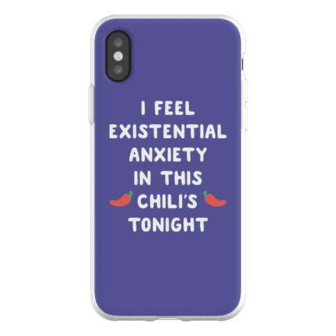 I Feel Existential Anxiety In This Chili's Tonight Phone Flexi-Case