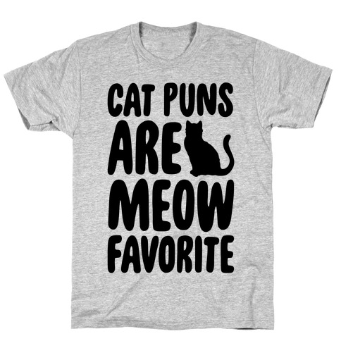 Cat Puns Are Meow Favorite T-Shirt