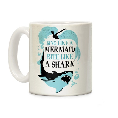 Sing Like a Mermaid, Bite Like A Shark Coffee Mug