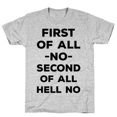 First of All No Mens T-Shirt