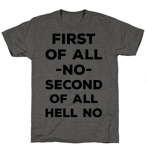 First of All No T-Shirt