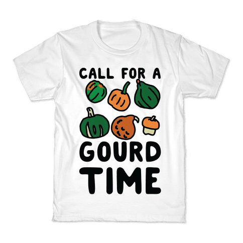 Call for a Gourd Time Kids T-Shirt