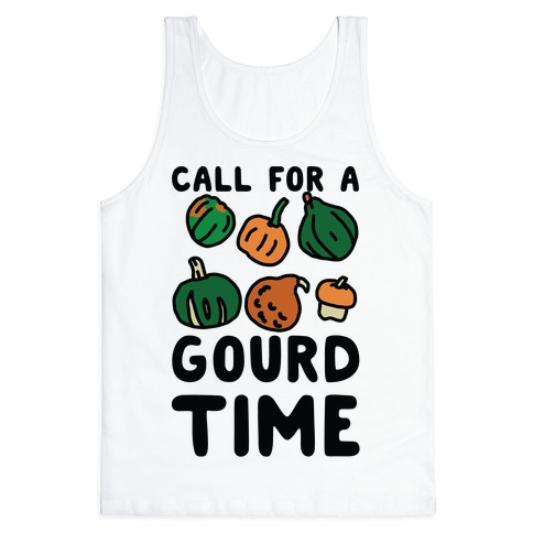 Call for a Gourd Time Tank Top