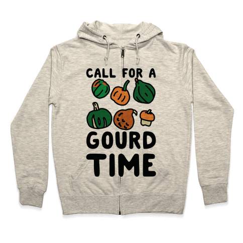 Call for a Gourd Time Zip Hoodie