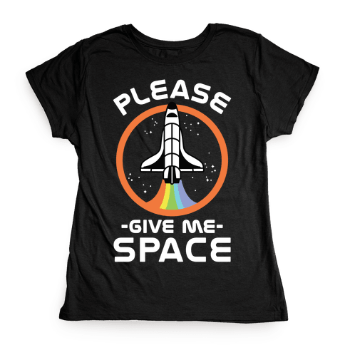 Please Give Me Space Womens T-Shirt