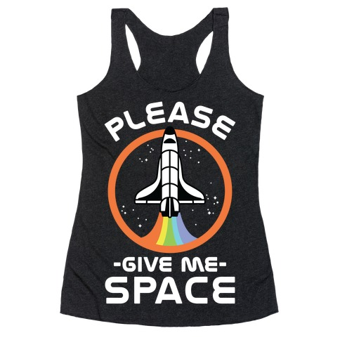 Please Give Me Space Racerback Tank Top