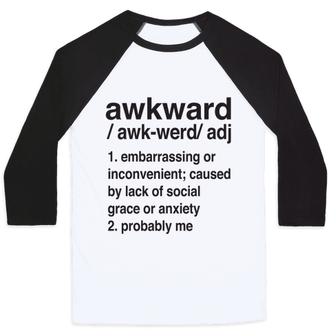 Awkward Definition Baseball Tee