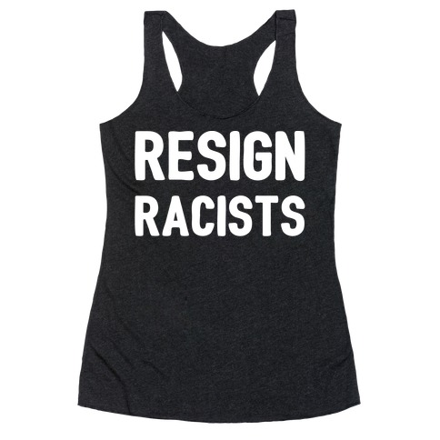 Resign Racists Racerback Tank Top
