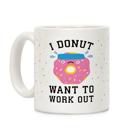 I Donut Want To Work Out Coffee Mug