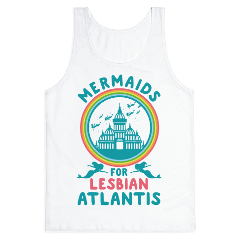 Mermaids For Lesbian Atlantis Tank Top