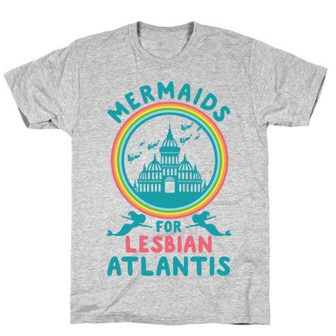 Mermaids For Lesbian Atlantis T-Shirt