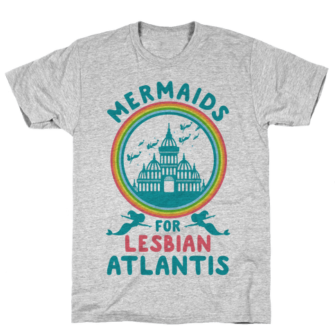 Mermaids For Lesbian Atlantis Mens T-Shirt