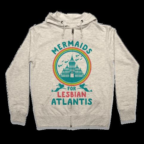 Mermaids For Lesbian Atlantis Zip Hoodie