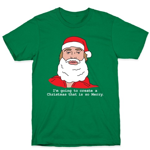 I'm Going To Create A Christmas That Is So Merry T-Shirt