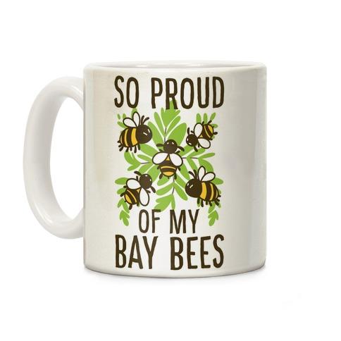 So Proud of My Bay Bees Coffee Mug