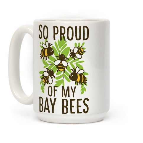 So Proud of My Bay Bees Coffee Mug